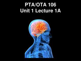 PTA/OTA 106 Unit 1 Lecture 1A