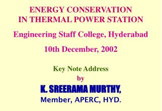 ENERGY CONSERVATION  IN THERMAL POWER STATION Engineering Staff College, Hyderabad