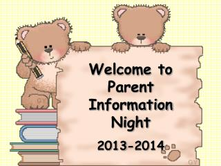 Welcome to Parent Information Night 2013-2014