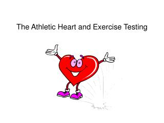 The Athletic Heart and Exercise Testing