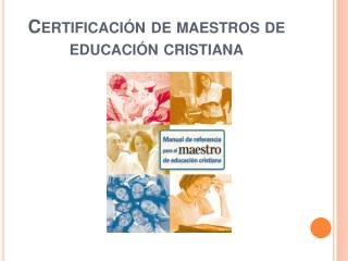 Certificaci n de maestros de educaci n cristiana