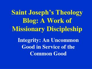 Saint Joseph's Theology Blog: A Work of Missionary Discipleship