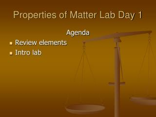 Properties of Matter Lab Day 1