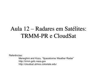 Aula 12 –  Radares em Satélites : TRMM-PR e  CloudSat
