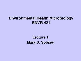 Environmental Health Microbiology ENVR 421