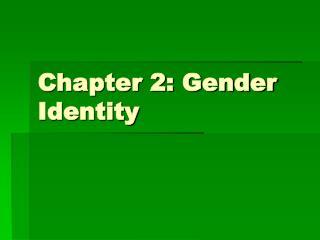 Chapter 2: Gender Identity