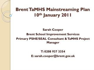 Brent  TaMHS  Mainstreaming Plan 10 th  January 2011