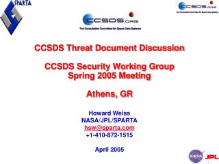CCSDS Threat Document Discussion CCSDS Security Working Group Spring 2005 Meeting Athens, GR