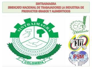 SINTRAIMAGRA SINDICATO NACIONAL DE TRABAJADORES LA INDUSTRIA DE PRODUCTOS GRASOS Y ALIMENTICIOS