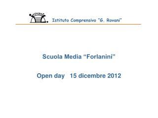 """Scuola Media """"Forlanini"""" Open day   15 dicembre 2012"""