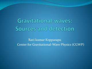 Gravitational-waves:    Sources and detection