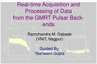 Real-time Acquisition and Processing of Data  from the GMRT Pulsar Back-ends