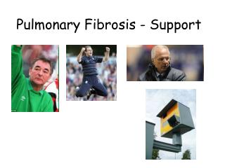 Pulmonary Fibrosis - Support