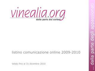 listino comunicazione online 2009-2010 Valido fino al 31 dicembre 2010