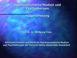 Psychosomatische Medizin und Psychotherapie Hauptvorlesung
