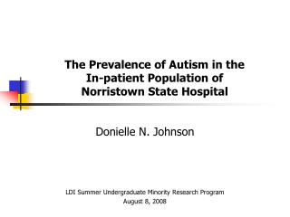 The Prevalence of Autism in the  In-patient Population of  Norristown State Hospital
