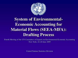 System of Environmental-Economic Accounting for Material Flows SEEA-MFA: Drafting Process