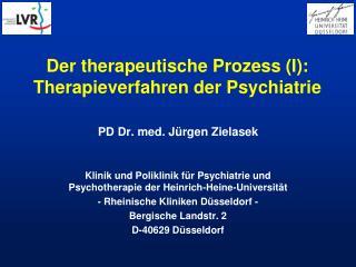 Der therapeutische Prozess (I): Therapieverfahren der Psychiatrie