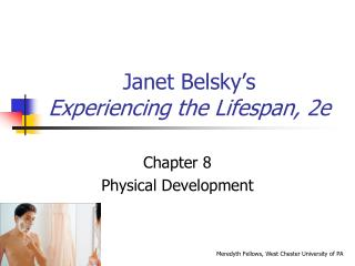 Janet Belsky�s Experiencing the Lifespan, 2e