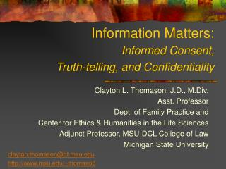 Information Matters: Informed Consent,  Truth-telling, and Confidentiality