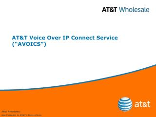 "AT&T Voice Over IP Connect Service (""AVOICS"")"