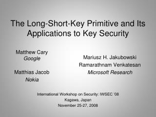 The Long-Short-Key Primitive and Its Applications to Key Security