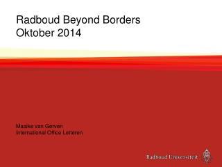 Radboud  Beyond  Borders  Oktober 2014