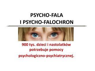 PSYCHO-FALA I  PSYCHO-FALOCHRON