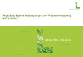 Rechtliche Rahmenbedingungen der Wiederverwendung in Österreich