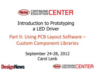 Part II: Using PCB Layout Software – Custom Component Libraries