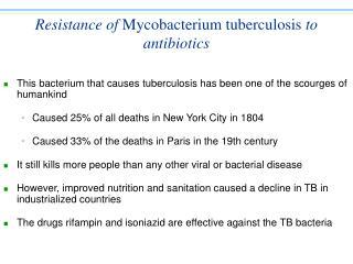 Resistance of  Mycobacterium tuberculosis  to antibiotics