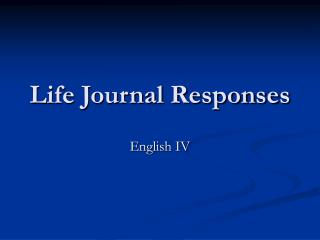 Life Journal Responses