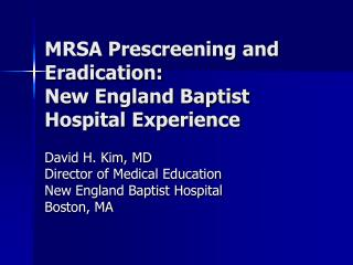 MRSA Prescreening and Eradication: New England Baptist Hospital Experience