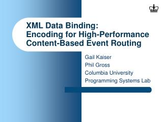 XML Data Binding: Encoding for High-Performance Content-Based Event Routing