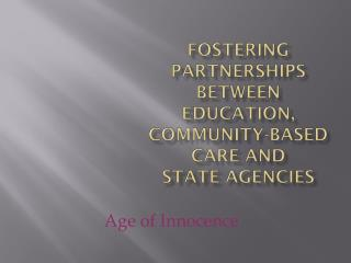 Fostering Partnerships between Education, Community-Based Care and State Agencies