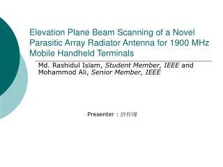 Md. Rashidul Islam,  Student Member, IEEE  and Mohammod Ali,  Senior Member, IEEE