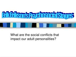 What are the social conflicts that impact our adult personalities?