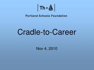 Cradle-to-Career Nov 4, 2010