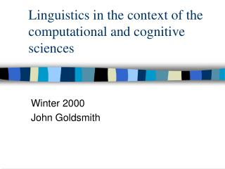 Linguistics in the context of the computational and cognitive sciences