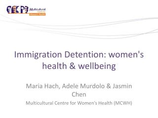 Immigration Detention: women's  health  & wellbeing