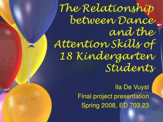 The Relationship between Dance and the Attention Skills of 18 Kindergarten Students