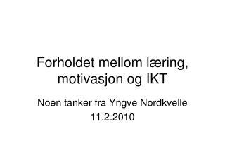 Forholdet mellom læring, motivasjon og IKT