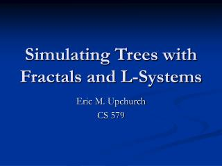 Simulating Trees with Fractals and L-Systems