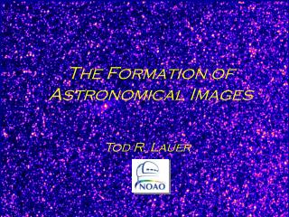 The Formation of  Astronomical Images