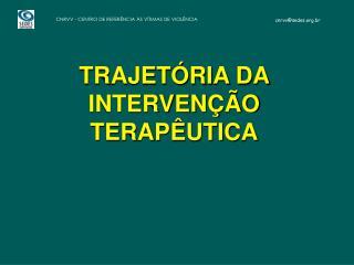 TRAJETÓRIA DA INTERVENÇÃO TERAPÊUTICA