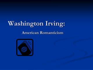 Washington Irving: American Romanticism