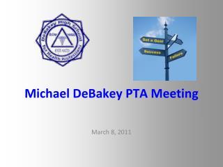 Michael DeBakey PTA Meeting