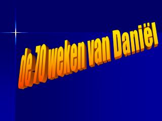 de 70 weken van Daniël