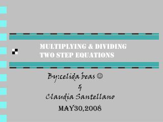 Multiplying & dividing two step equations