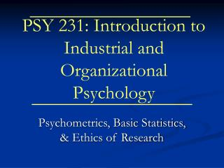 PSY 231: Introduction to Industrial and Organizational Psychology